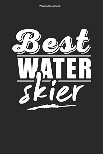 Wasserski Notizbuch: 100 Seiten | Liniert | Wasserskifahren Hobby Wasserskifahrer Wasserskier Leine Wasserskilift Wasser Ski Wasserskileine Sportler Geschenk Sport Team