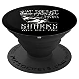 What Doesn't Kill you makes you stronger except Sharks shirt PopSockets Agarre y Soporte para Teléfonos y Tabletas