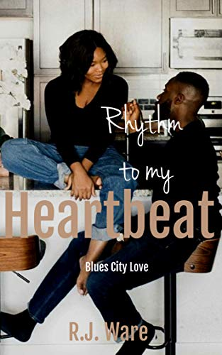Rhythm to my Heartbeat (Blues City Love Book 1) by [R.J. Ware]