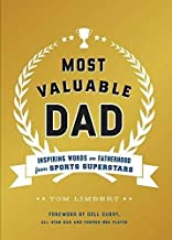Most Valuable Dad: Inspiring Words on Fatherhood from Sports Superstars