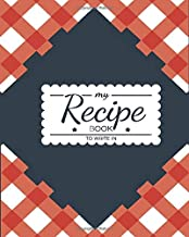 My Recipe Book To Write In: Red Blue Checkered Cover Design Recipe Book Planner Journal Notebook Organizer Gift | Favorite Family Serving Ingredients ... Kitchen Notes Ideas | 8x10 120 White Pages