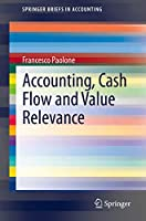 Accounting, Cash Flow and Value Relevance (SpringerBriefs in Accounting)