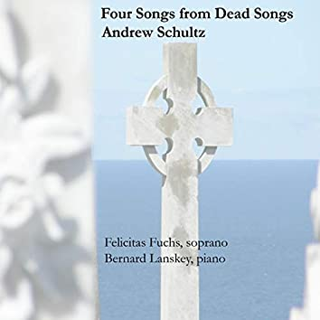A. Schultz: Four Songs from Dead Songs