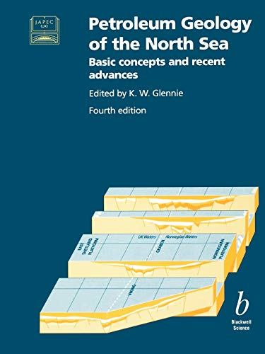 Petroleum Geology of the North Sea 4e: Basic Concepts and Recent Advances