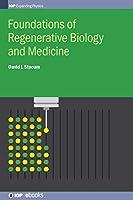 Foundations of Regenerative Biology and Medicine (Iph001)