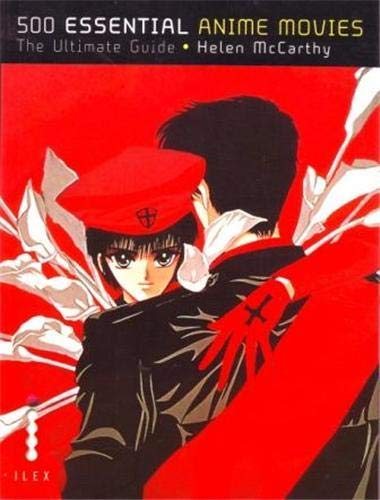 500 Essential Anime Movies: The Ultimate Guide (500 Essential...)の詳細を見る