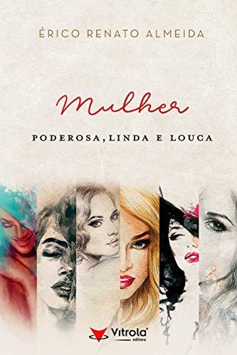 Mulher Poderosa, Linda e Louca