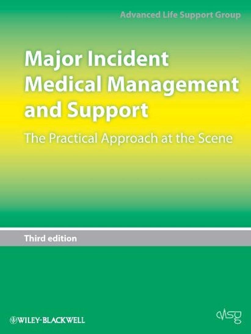 泥棒長いです人に関する限りMajor Incident Medical Management and Support: The Practical Approach at the Scene (English Edition)