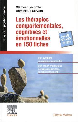 Les thérapies comportementales, cognitives et émotionnelles en 150 fiches: + Les Boîtes à outils numériques du praticien