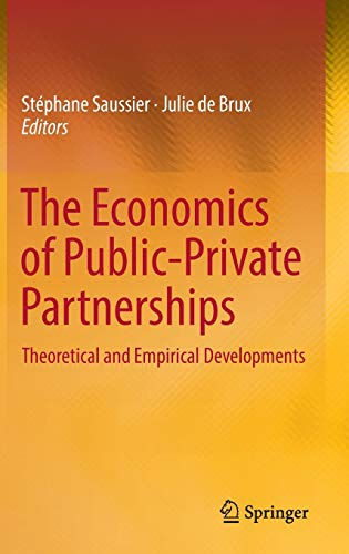 The Economics of Public-Private Partnerships: Theoretical and Empirical Developments