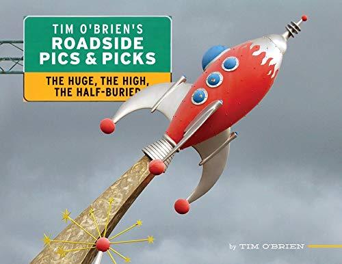 Tim O'Brien's Roadside Pics & Picks: The Huge, The High, The Half-Buried