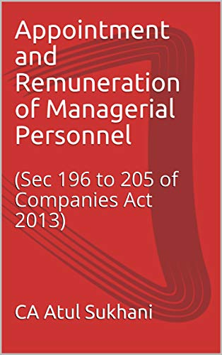 Appointment and Remuneration of Managerial Personnel : (Sec 196 to 205 of Companies Act 2013) (CA Final - Corporate & Economics Law Book 2)