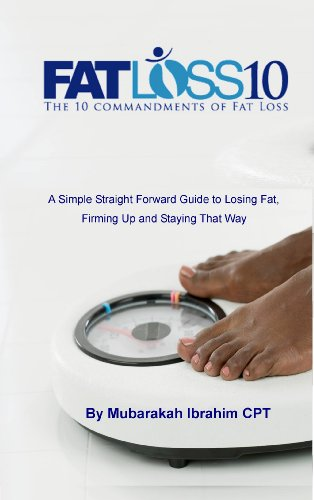 Fat Loss 10: The 10 Commandments of Fat Loss (English Edition)