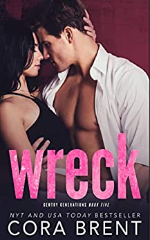 Wreck (Gentry Generations Book 5) by [Cora Brent]