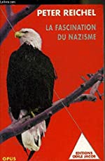 La Fascination du nazisme de Peter Reichel