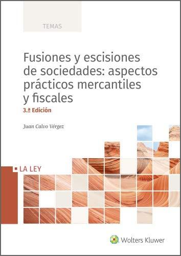 Fusiones y escisiones de sociedades: aspectos prácticos mercantiles y fiscales PDF EPUB Gratis descargar completo