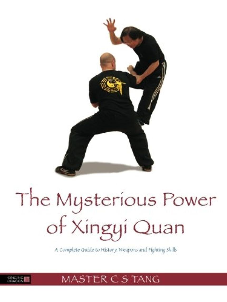 テロホステス交通渋滞The Mysterious Power of Xingyi Quan: A Complete Guide to History, Weapons and Fighting Skills