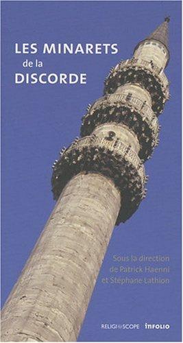 Les Minarets de la discorde. Eclairage sur un débat Suisse et Européen. (Testimonia) (French Edition)