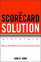 The Scorecard Solution: Measure What Matters and Drive Sustainable Growth ,Ed. :1
