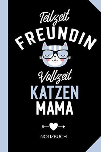 Teilzeit Freundin Vollzeit Katzenmama: Notizbuch als Geschenk für die beste Freundin mit Katze - Lustige BFF Geschenke zum Geburtstag oder Weihnachten