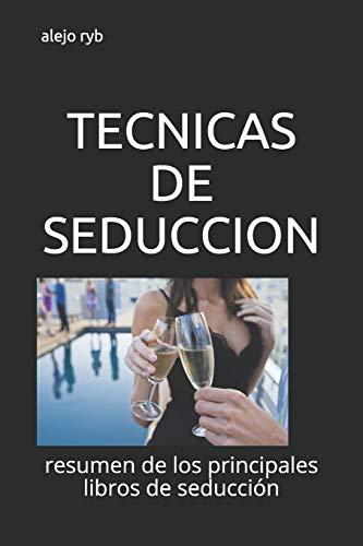 TECNICAS DE SEDUCCION: resumen de los principales libros de seducción