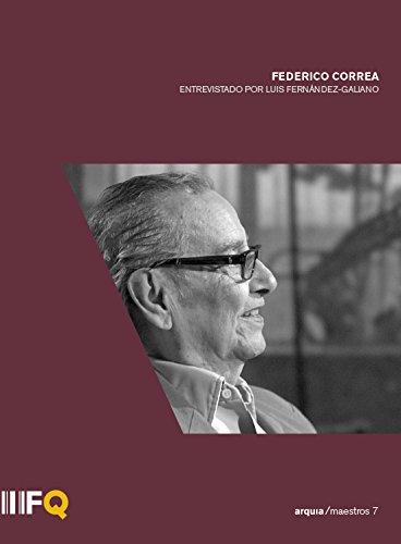 Federico Correa. Entrevistado por Luis Fernández-Galiano [DVD]