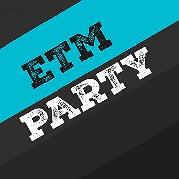 Etm Party