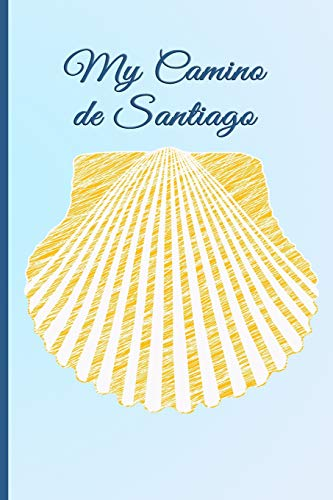 My Camino de Santiago: Notebook and Journal for Pilgrims on the Way of St. James - Diary and Preparation for the Christian Pilgrimage Route | Camino Scallop [Idioma Inglés]