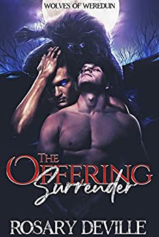 The Offering Surrender (Wolves of Wereduin Book 2) by [Rosary Deville]