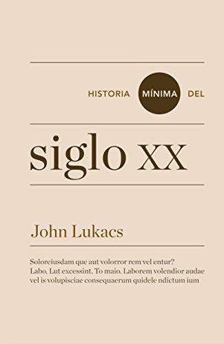Historia mínima del siglo XX (Historias mínimas) eBook: Lukacs ...