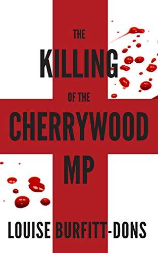 The Killing of the Cherrywood MP (Karen Andersen Series Book 2) by [Louise Burfitt-Dons]