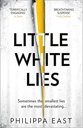 Little White Lies: the most unputdownable and thrilling debut of 2020! by [Philippa East]