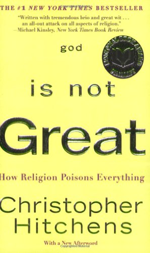Compare Textbook Prices for God Is Not Great: How Religion Poisons Everything  ISBN 9780446697965 by Hitchens, Christopher