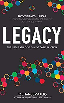 Legacy: The Sustainable Development Goals in Action by [Masami Sato, Paul Dunn]