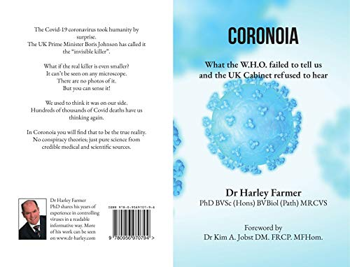 Coronoia: What the W.H.O. failed to tell us and the UK Cabinet refused to hear (Coronoia® Book 1)...