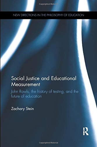 Compare Textbook Prices for Social Justice and Educational Measurement: John Rawls, the history of testing, and the future of education New Directions in the Philosophy of Education 1 Edition ISBN 9780815360018 by Stein, Zachary