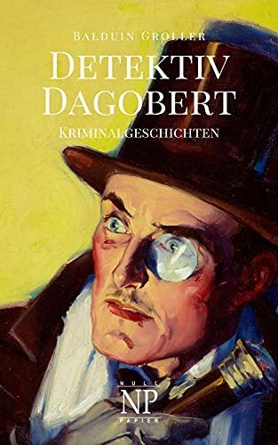 Detektiv Dagobert: Kriminalgeschichten