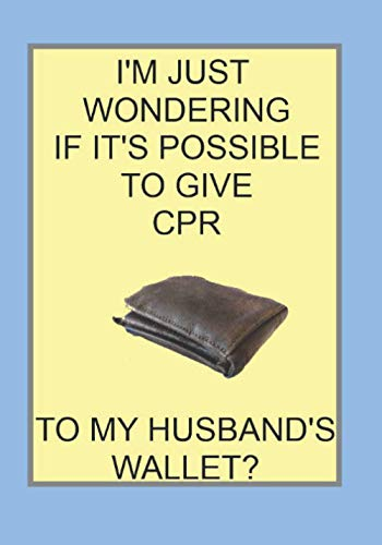I'M JUST WONDERING IF IT'S POSSIBLE TO GIVE CPR TO MY...