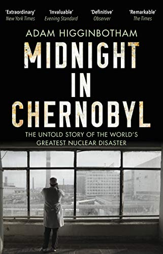 Midnight in Chernobyl: The Untold Story of the World's Greatest Nuclear Disaster (English Edition)