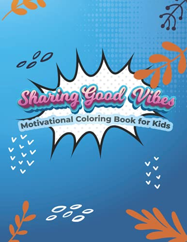 Motivational Coloring Book for Kids: Sharing Good Vibes