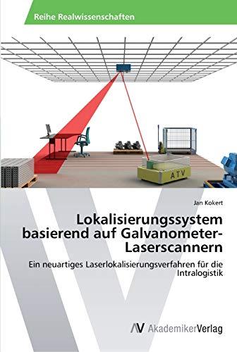 Lokalisierungssystem basierend auf Galvanometer-Laserscannern: Ein neuartiges Laserlokalisierungsverfahren für die Intralogistik
