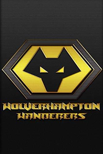 Wolverhampton Wanderers: (Football Club, soccer) Notebook / Journal / bloc note