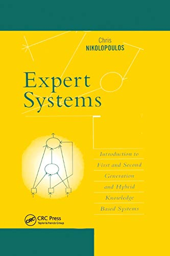 Compare Textbook Prices for Expert Systems: Introduction to First and Second Generation and Hybrid Knowledge Based Systems 1 Edition ISBN 9780367401085 by Nikolopoulos