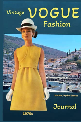 VINTAGE VOGUE FASHION JOURNAL: Cover inspired by vintage 1970s designer fashion - Fashionable Woman, Harbor, Hydra, Greece - Journal has 120 pages to write in