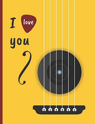I LOVE YOU: CUADERNO DE TABLATURA PARA GUITARRA. SEIS CUERDAS. ANOTACIÓN MUSICAL. ESTUDIANTES, PROFESORES O MÚSICOS. COMPOSICIÓN DE CANCIONES. CONSERVATORIO.
