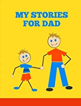 My Stories For Dad: Gift for dad for Father's Day, birthday, or special day. Make your own story book for kids, Write and draw your own story book for dad