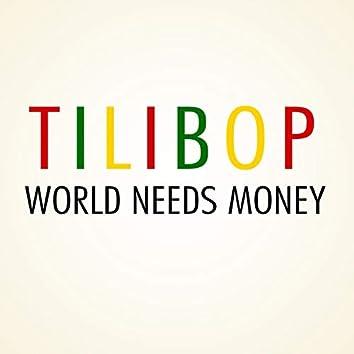 World Needs Money