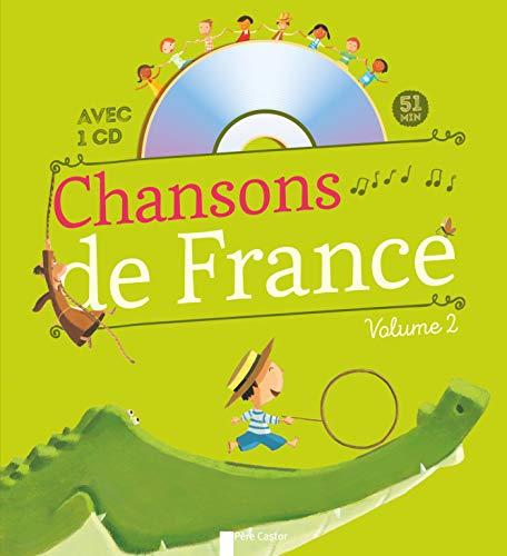 Chansons de France pour les petits volume 2 - avec CD audio (Chansons et comptines (2))