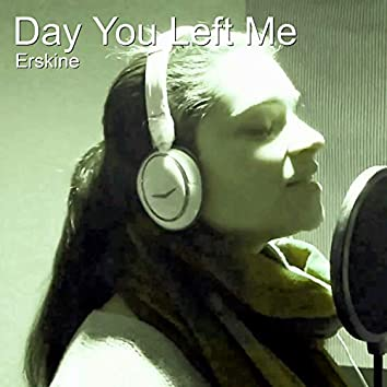 Day You Left Me