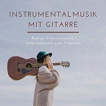 Instrumentalmusik mit Gitarre – Ruhige Gitarrenmusik, Gitarrenmusik zum Träumen